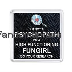 """Магнит """"Psychopath fungirl"""" (Шерлок) - фото 3909"""