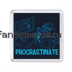 """Магнит """"Procrastinate"""" (Доктор Кто) - фото 4067"""