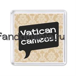 "Магнит ""Vatican cameos"" (Шерлок) - фото 4363"