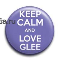 """Значок """"Keep calm and love glee"""" - фото 5276"""