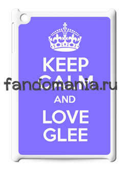 "Чехол для iPad ""Keep calm and love Glee"" - фото 5297"