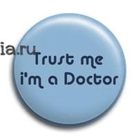 """Значок """"Trust me. I'm the Doctor"""" (Доктор Кто) - фото 5587"""
