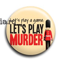 "Значок ""Let's play murder!"" (Шерлок) - фото 6097"