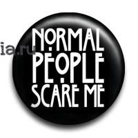 """Значок """"Normal people scare me"""" (Американская история ужасов) - фото 7728"""