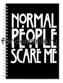 """Блокнот """"Normal people scare me"""" (Американская история ужасов) - фото 7797"""