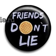 """Значок """"Друзья не лгут. Очень странные дела"""" (Stranger Things)"""