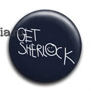 "Значок ""Get Sherlock"" (Шерлок)"